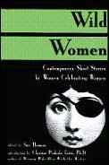 Wild Women Contemporary Short Stories By