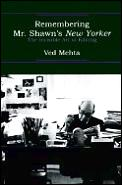 Remembering Mr. Shawn's New Yorker: The Invisible Art of Editing (Continents of Exile)
