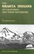 Shasta Indians of California & Their Neighbors