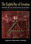 Eighth Day of Creation: Makers of the Revolution in Biology -25TH Anniversary Edition ((Rev)96 Edition) Cover