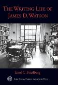The Writing Life of James D. Watson: Professor, Promoter, Provocateur