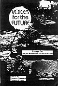 Voices for the Future: Essays on Major Science Fiction Writers, Volume 1