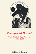 The Special Branch: The British Spy Novel, 1890-1980
