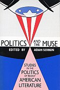 Politics and the Muse: Studies in the Politics of Recent American Literature