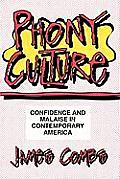 Phony Culture: Confidence & Malaise in Contemporary America
