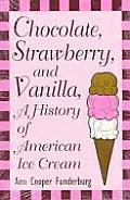 Chocolate, Strawberry, and Vanilla