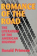 Romance of the Road : the Literature of the American Highway (96 Edition)