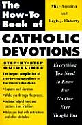 How to Book of Catholic Devotions Everything You Need to Know But No One Ever Taught You