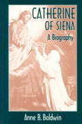 Catherine of Siena: A Biography