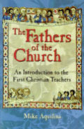 Fathers Of The Church An Introduction To The