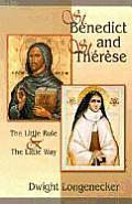 St. Benedict and ST. Therese: the Little Rule and the Little Way (02 Edition)