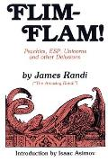 Flim-Flam!: Psychics, ESP, Unicorns, and Other Delusions