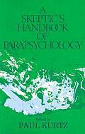 Skeptics Handbook Of Parapsychology