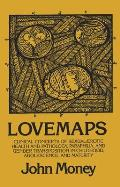 Lovemaps : Sexual / Erotic Health and Pathology, Paraphilia, and Gender Transposition (89 Edition)