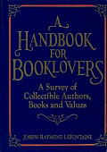 Handbook for Booklovers A Survey of Collectible Authors Books & Values