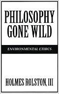 Philosophy Gone Wild Environmental Ethic