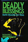 Deadly Blessings Faith Healing On Trial