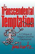 Transcendental Temptation A Critique of Religion & the Paranormal