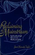 Reclaiming The Mainstream Individualist