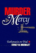Murder of Mercy: Euthanasia on Trial