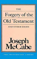 The Forgery of the Old Testament and Other Essays