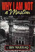 Why I Am Not A Muslim