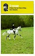 Dressage: A Study of the Finer Points of Riding / By Henry Wynmalen