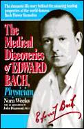 Medical Discoveries Of Edward Bach Phys