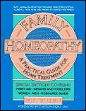 Family Homeopathy: A Practical Handbook for Home Treatment