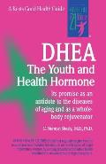 DHEA: The Youth and Health Hormone