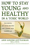How To Stay Young & Healthy In A Toxic