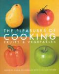 Pleasures Of Cooking Fruits & Vegetables