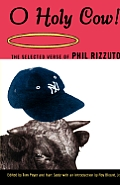 O Holy Cow The Selected Verse Phil Rizzu
