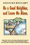 Be A Good Neighbor & Leave Me Alone