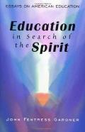 Education in Search of the Spirit: Essays in American Education
