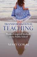 Transformational Teaching: Waldorf-Inspired Methods in the Public Schools