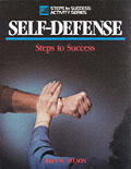 Self-Defense: Steps to Success (Steps to Success)
