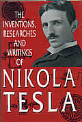 Inventions Researches Writings Tesla 2ND Edition