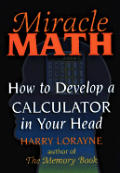 Miracle Math How To Develop A Calculator in Your Head