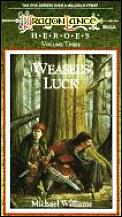 Dragonlance Saga Novel: Heroes #03: Weasel's Luck