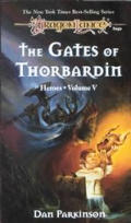 Dragonlance Saga Novel: Heroes #05: The Gates Of Thorbardin by Dan Parkinson
