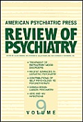 American Psychiatric Press Review of Psychiatry, Vol. 9