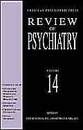 American Psychiatric Press Review of Psychiatry, Vol. 14
