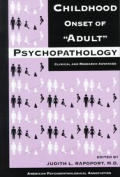 Childhood Onset of 'Adult' Psychopathology: Clinical and Research Advances