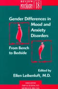Gender Differences in Mood & Anxiety Disorders: From Bench to Bedside
