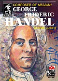 George Frideric Handel: Composer of Messiah