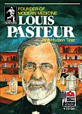 Louis Pasteur: Founder of Modern Medicine (Sowers Series Biographies)