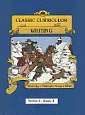 Classic Curriculum: Writing, Book 2