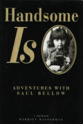 Handsome Is Saul Bellow