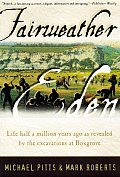 Fairweather Eden: Life Half a Million Years Ago as Revealed by the Excavations at Boxgrove
